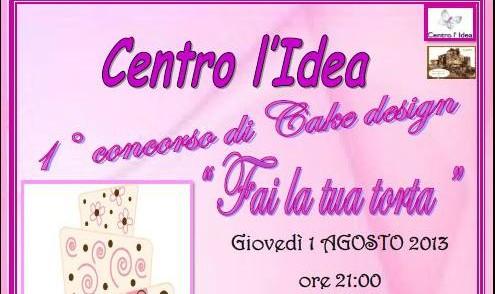 """""""Fai la tua torta…e vinci!!!"""": al via il primo concorso di Cake design, con Lina Cipro del Centro """"L'Idea"""""""