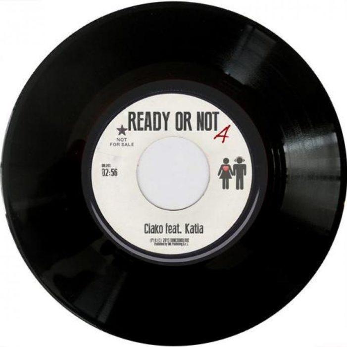 """Il nuovo disco """"Ciako Feat. Katia – Ready Or Not """" in uscita su Danceandlove"""