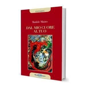 """In pubblicazione il nuovo libro di Matilde Maisto """"Dal mio cuore al tuo"""" – Mediterraneo Editrice"""