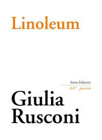 """""""Un libro sul sofà"""", Giovanni Nacca recensisce il libro di Giulia Rusconi: Linoleum, dolore e poesia in corsia."""