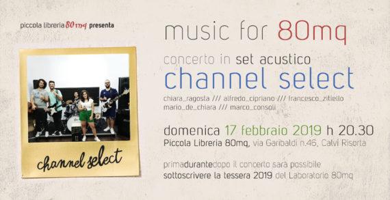 Music for 80mq: Channel select live per la campagna tesseramento di 80mq